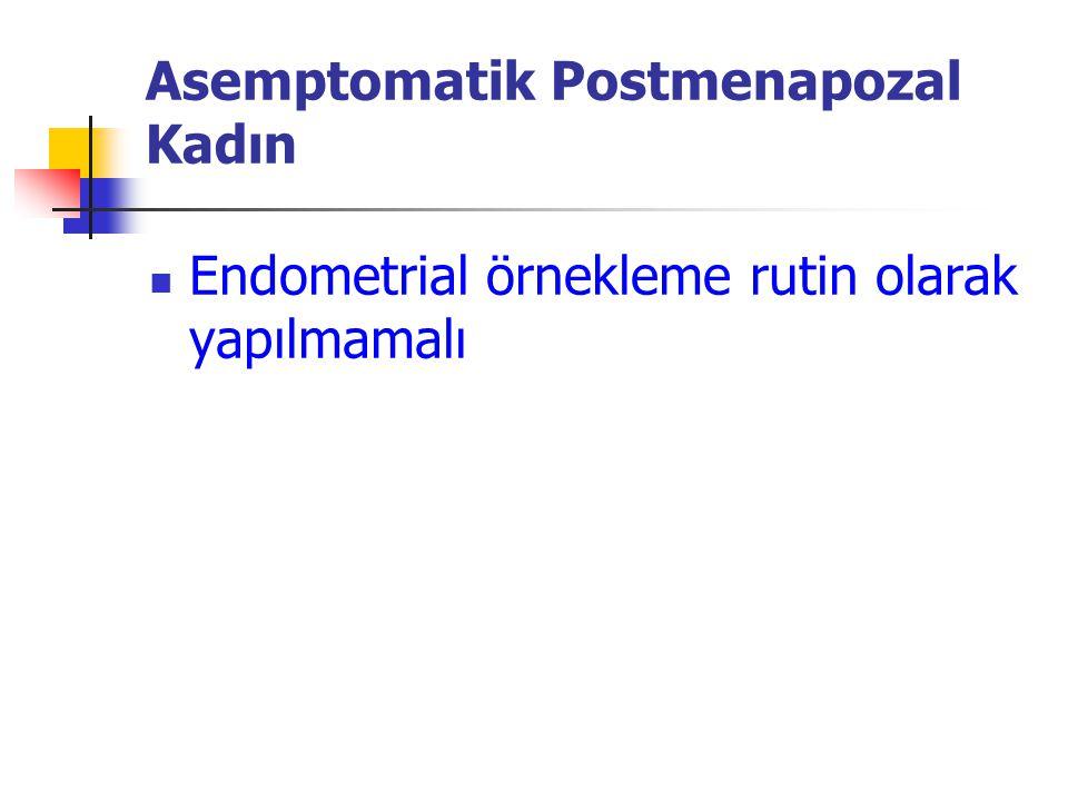 Asemptomatik Postmenapozal Kadın Endometrial örnekleme rutin olarak yapılmamalı