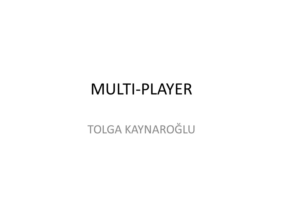 Multiplayer nedir.