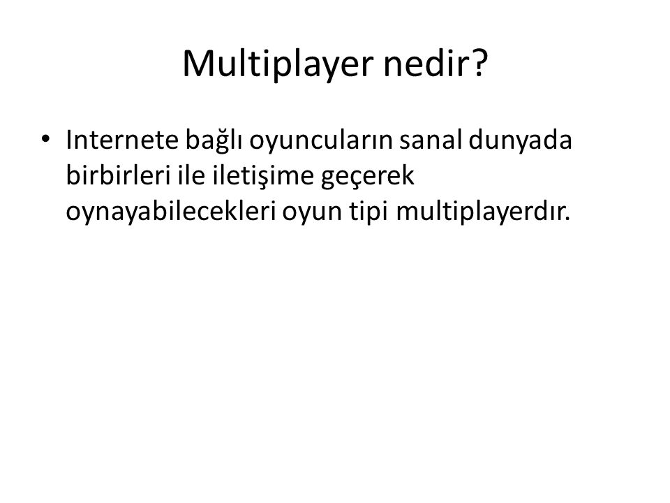 Neden Multiplayer Yapay zeka yerine, reel oyuncularla oynamaktır.