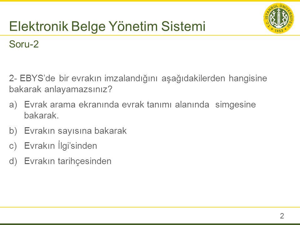 3- Aşağıdaki alanlardan hangisi EBYS'de evrak oluştururken girilmesi zorunlu olan bir alan değildir.