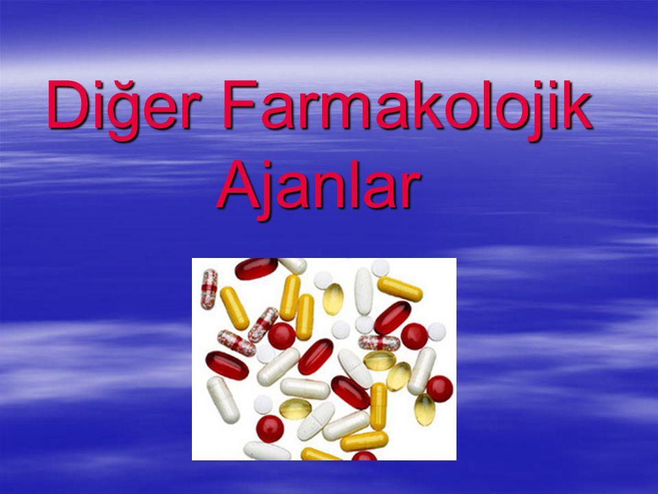 Diğer Farmakolojik Ajanlar