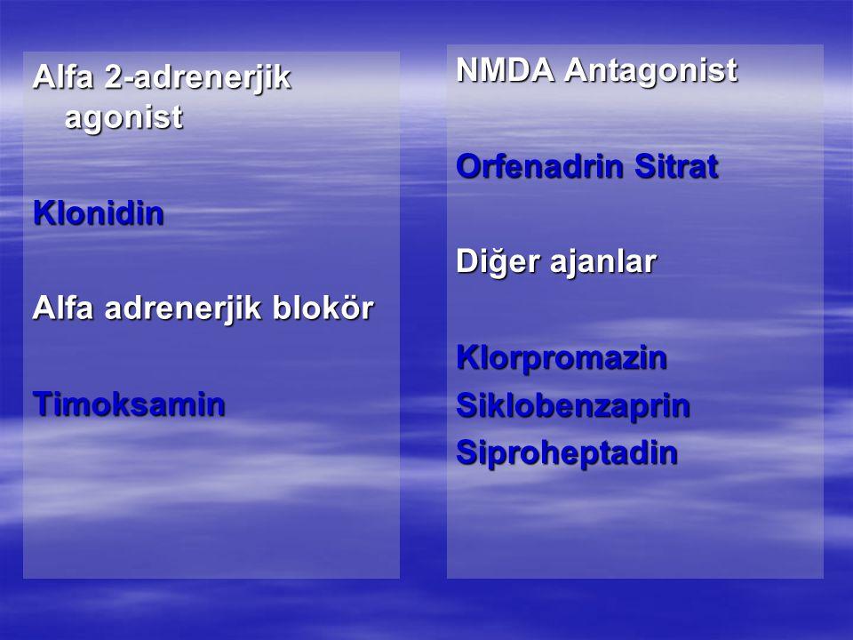 Alfa 2-adrenerjik agonist Klonidin Alfa adrenerjik blokör Timoksamin NMDA Antagonist Orfenadrin Sitrat Diğer ajanlar KlorpromazinSiklobenzaprinSiprohe