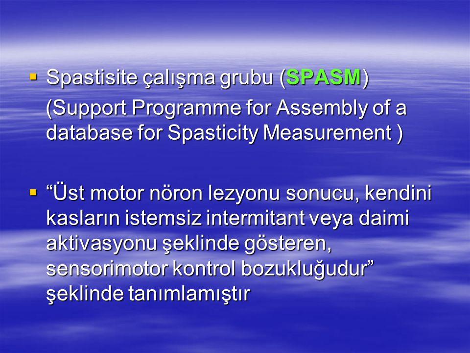  Spastisite çalışma grubu (SPASM) (Support Programme for Assembly of a database for Spasticity Measurement ) (Support Programme for Assembly of a dat