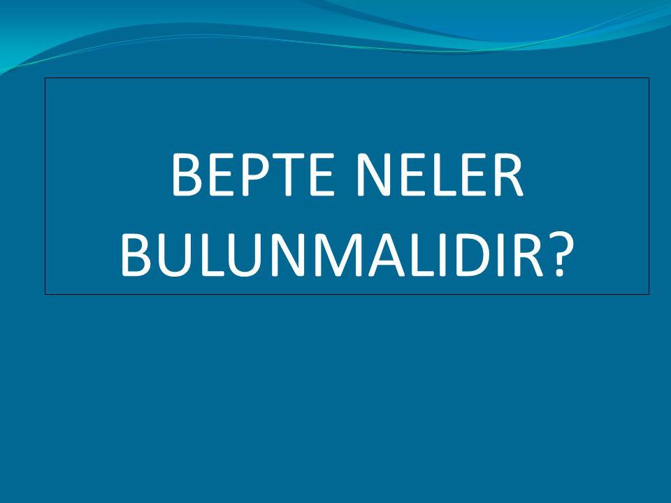BEPTE NELER BULUNMALIDIR?