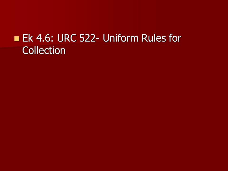 Ek 4.6: URC 522- Uniform Rules for Collection Ek 4.6: URC 522- Uniform Rules for Collection