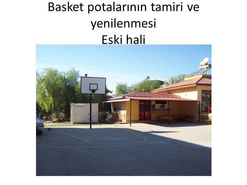 Basket potalarının tamiri ve yenilenmesi Eski hali