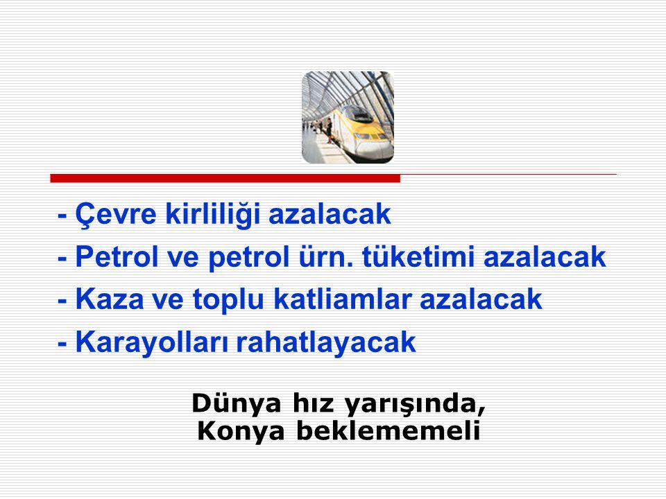 - Çevre kirliliği azalacak - Petrol ve petrol ürn.