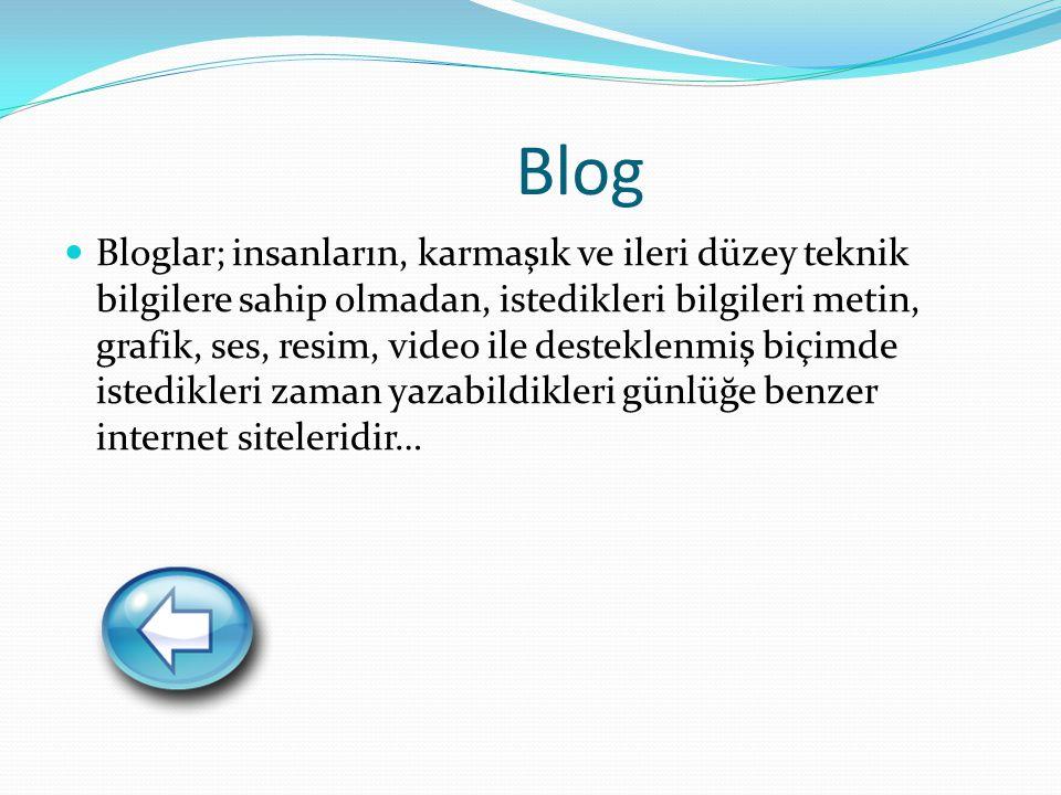 Blog (devamı) Sınıf Blogu: Bloglar, sanal sınıflar olarak düşünülebilir.