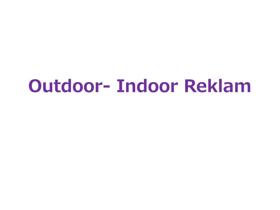 Outdoor- Indoor Reklam