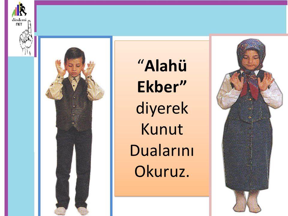 """""""Alahü Ekber"""" diyerek Kunut Dualarını Okuruz."""