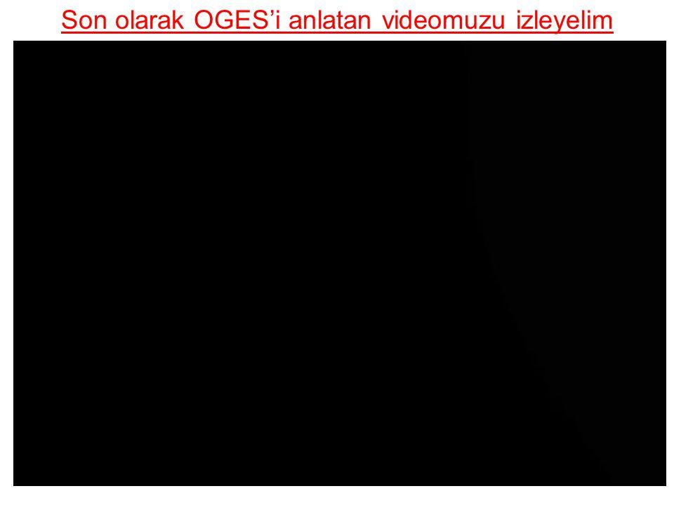 Son olarak OGES'i anlatan videomuzu izleyelim