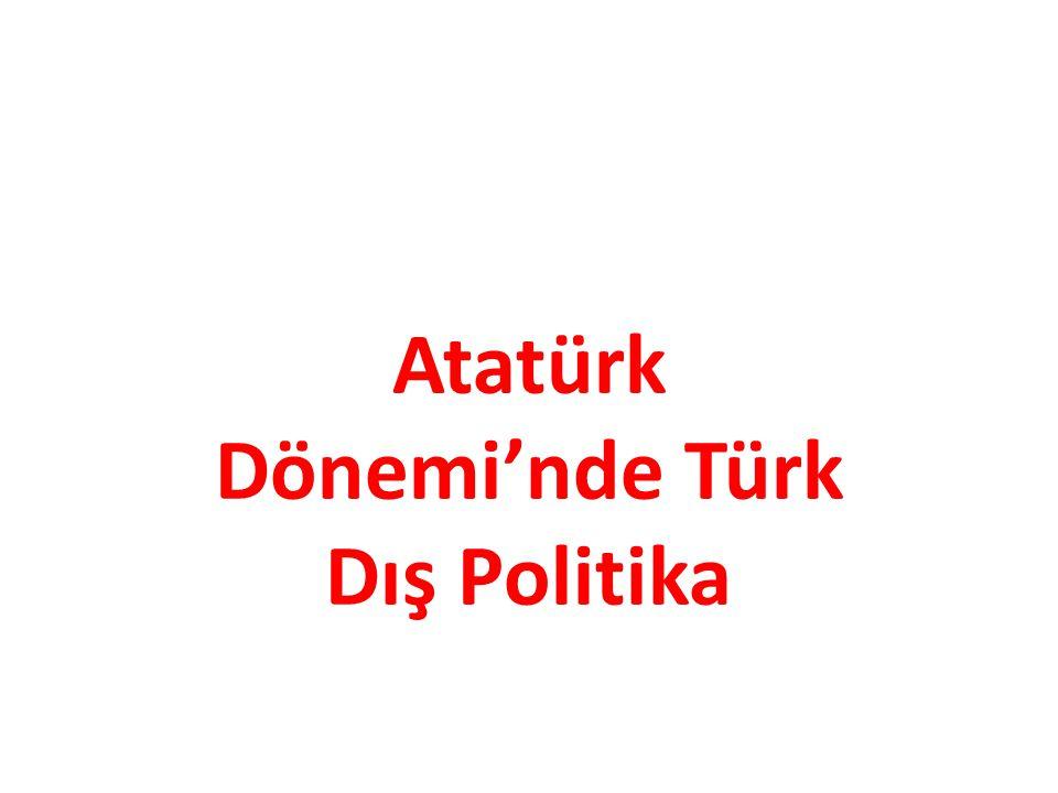Atatürk Dönemi'nde Türk Dış Politika