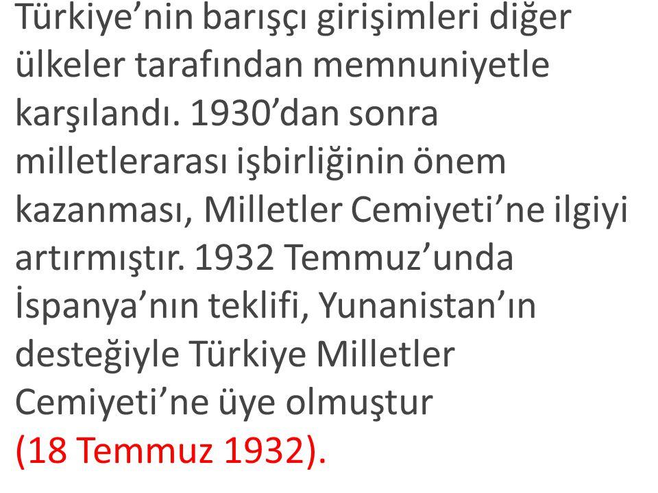 Türkiye'nin barışçı girişimleri diğer ülkeler tarafından memnuniyetle karşılandı.