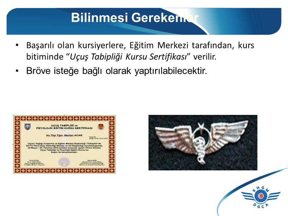 Bilinmesi Gerekenler Başarılı olan kursiyerlere, Eğitim Merkezi tarafından, kurs bitiminde Uçuş Tabipliği Kursu Sertifikası verilir.
