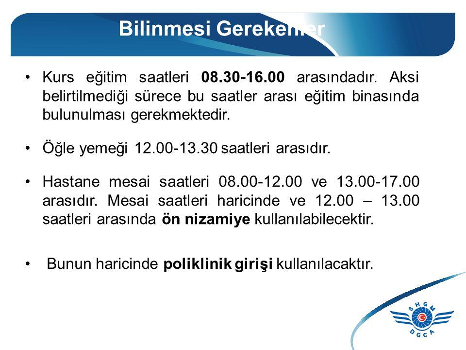 Bilinmesi Gerekenler Kurs eğitim saatleri 08.30-16.00 arasındadır. Aksi belirtilmediği sürece bu saatler arası eğitim binasında bulunulması gerekmekte
