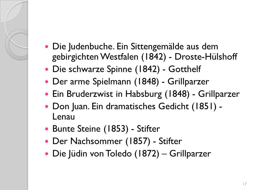 Die Judenbuche. Ein Sittengemälde aus dem gebirgichten Westfalen (1842) - Droste-Hülshoff Die schwarze Spinne (1842) - Gotthelf Der arme Spielmann (18