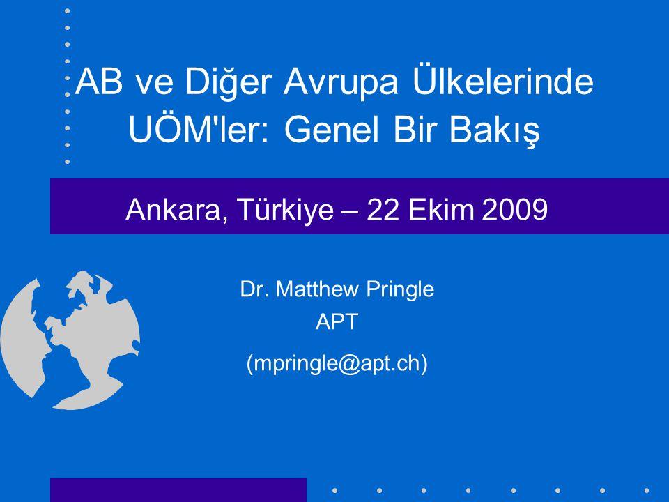 AB ve Diğer Avrupa Ülkelerinde UÖM ler: Genel Bir Bakış Ankara, Türkiye – 22 Ekim 2009 Dr.