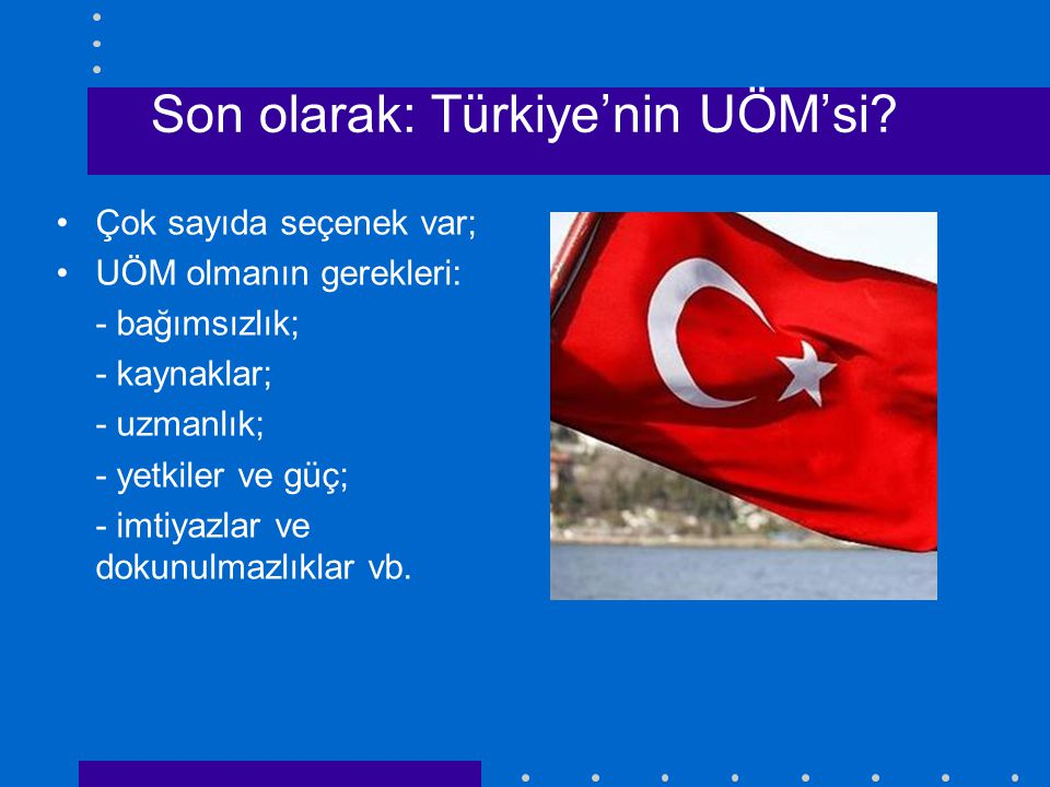 Son olarak: Türkiye'nin UÖM'si.