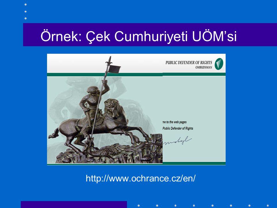 Örnek: Çek Cumhuriyeti UÖM'si http://www.ochrance.cz/en/