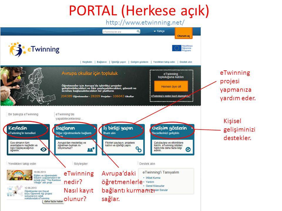 PORTAL (Herkese açık) http://www.etwinning.net/ eTwinning nedir? Nasıl kayıt olunur? Avrupa'daki öğretmenlerle bağlantı kurmanızı sağlar. eTwinning pr