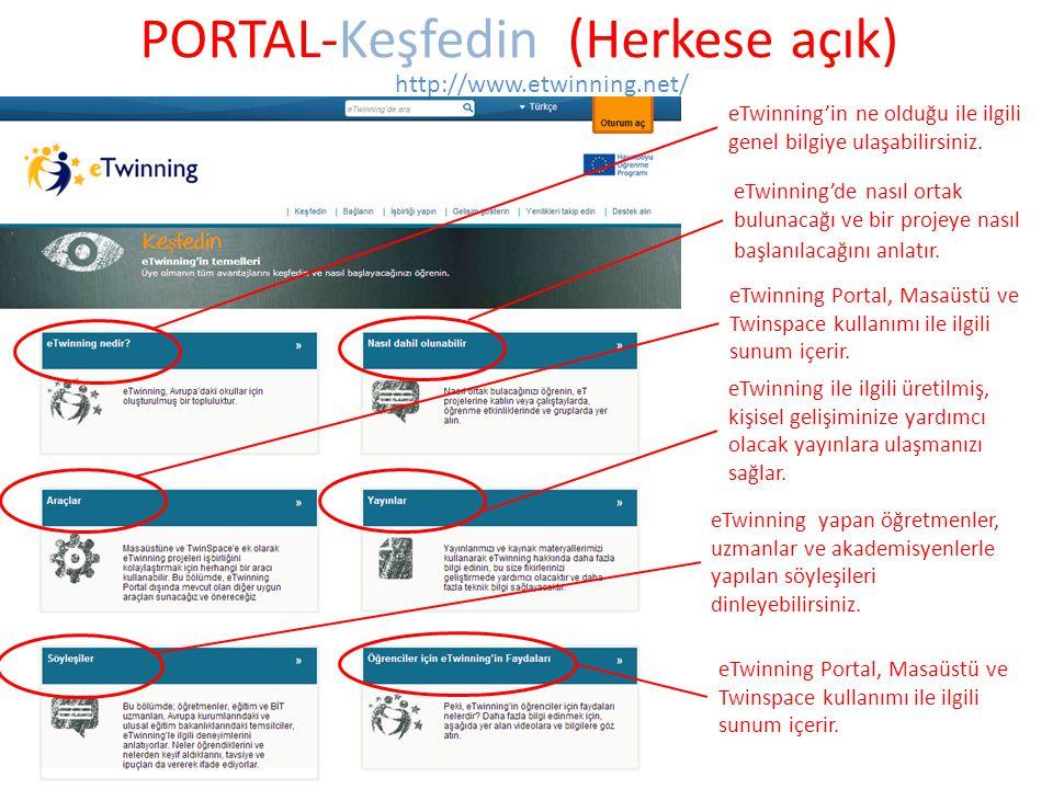 PORTAL-Keşfedin (Herkese açık) http://www.etwinning.net/ eTwinning'in ne olduğu ile ilgili genel bilgiye ulaşabilirsiniz. eTwinning'de nasıl ortak bul
