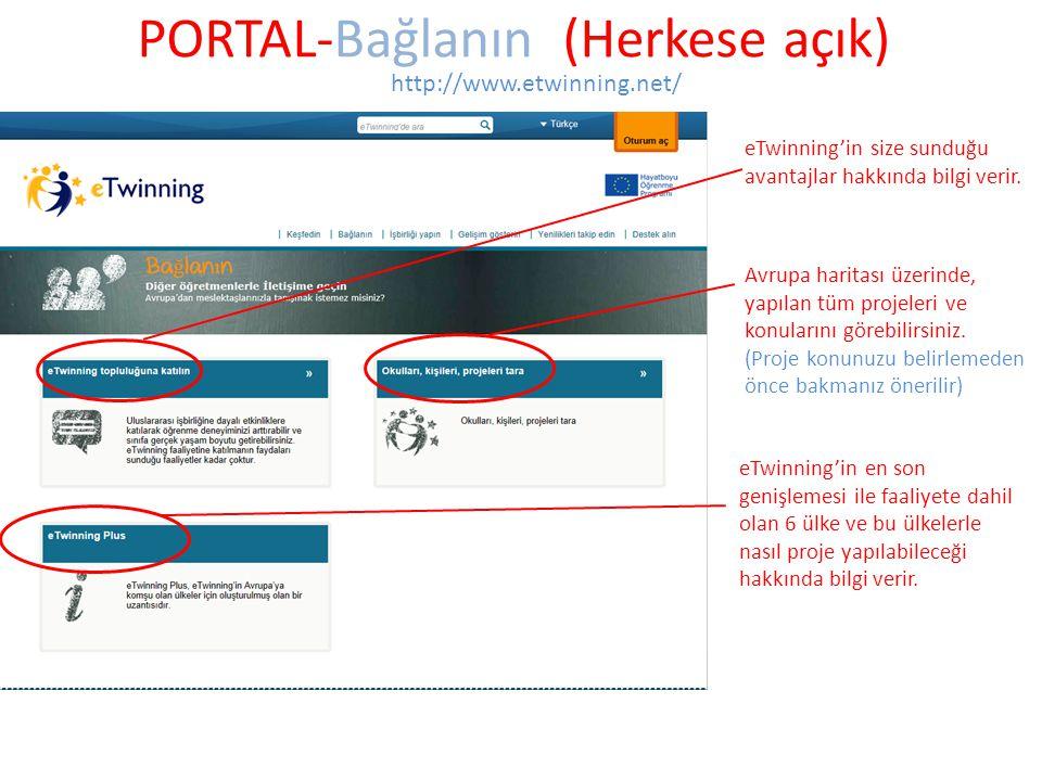 PORTAL-Bağlanın (Herkese açık) http://www.etwinning.net/ eTwinning'in size sunduğu avantajlar hakkında bilgi verir. Avrupa haritası üzerinde, yapılan
