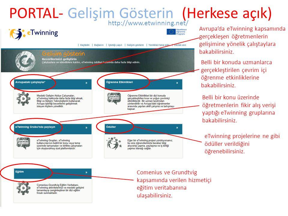 PORTAL- Gelişim Gösterin (Herkese açık) http://www.etwinning.net/ Avrupa'da eTwinning kapsamında gerçekleşen öğretmenlerin gelişimine yönelik çalıştay