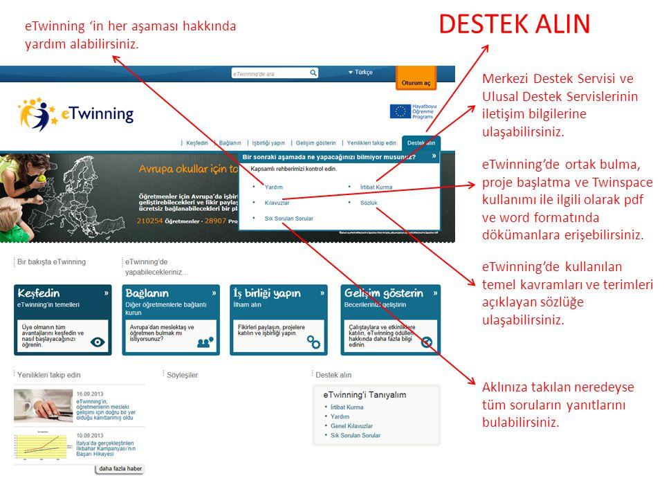 DESTEK ALIN eTwinning 'in her aşaması hakkında yardım alabilirsiniz. Merkezi Destek Servisi ve Ulusal Destek Servislerinin iletişim bilgilerine ulaşab