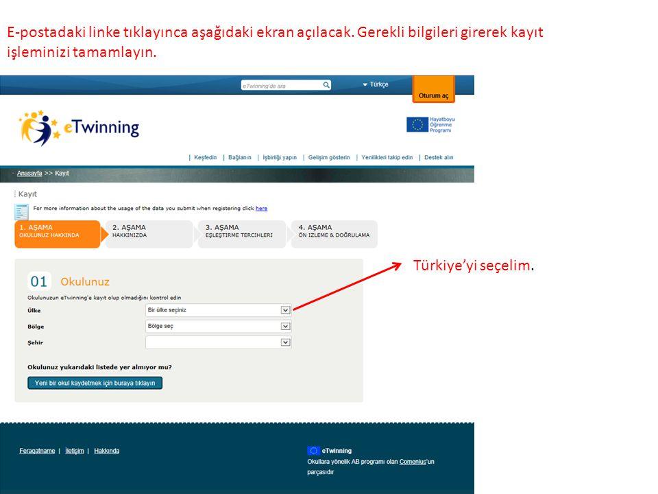 E-postadaki linke tıklayınca aşağıdaki ekran açılacak. Gerekli bilgileri girerek kayıt işleminizi tamamlayın. Türkiye'yi seçelim.