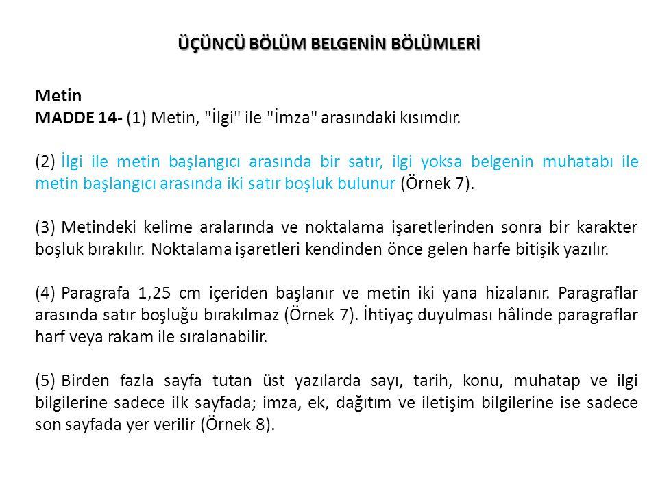 ÜÇÜNCÜ BÖLÜM BELGENİN BÖLÜMLERİ Metin MADDE 14- (1) Metin,