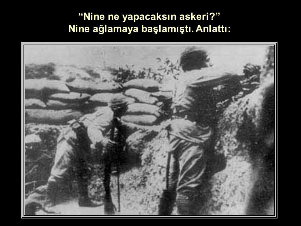 Ahmet Cemil bu isteği reddetti: Olmaz nine… O zaman bütün askerleri köye dağıtmak gerekir. İhtiyar kadın yalvardı: Dağıtın hey oğul.