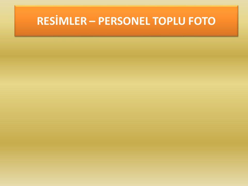 RESİMLER – PERSONEL TOPLU FOTO