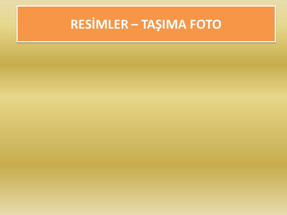 RESİMLER – TAŞIMA FOTO