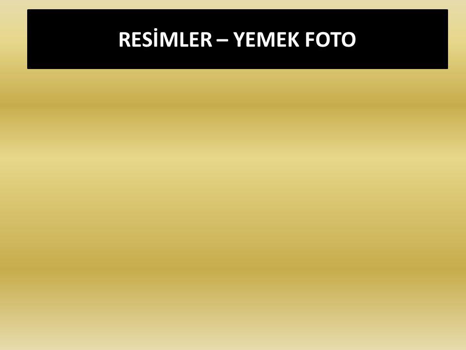 RESİMLER – YEMEK FOTO