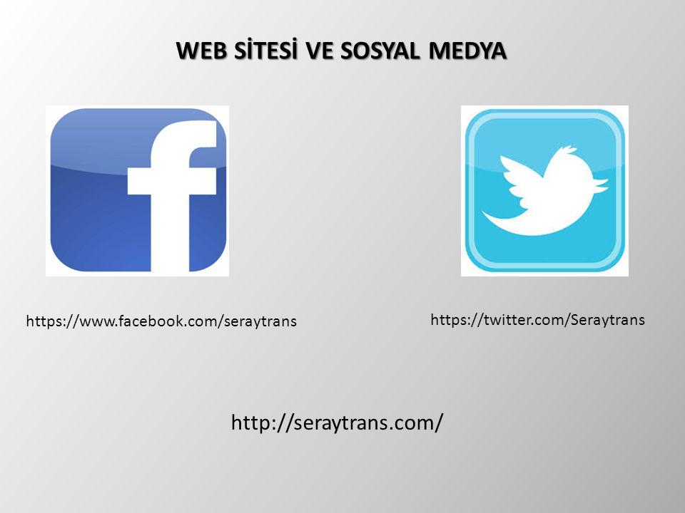 WEB SİTESİ VE SOSYAL MEDYA WEB SİTESİ VE SOSYAL MEDYA https://twitter.com/Seraytrans https://www.facebook.com/seraytrans http://seraytrans.com/