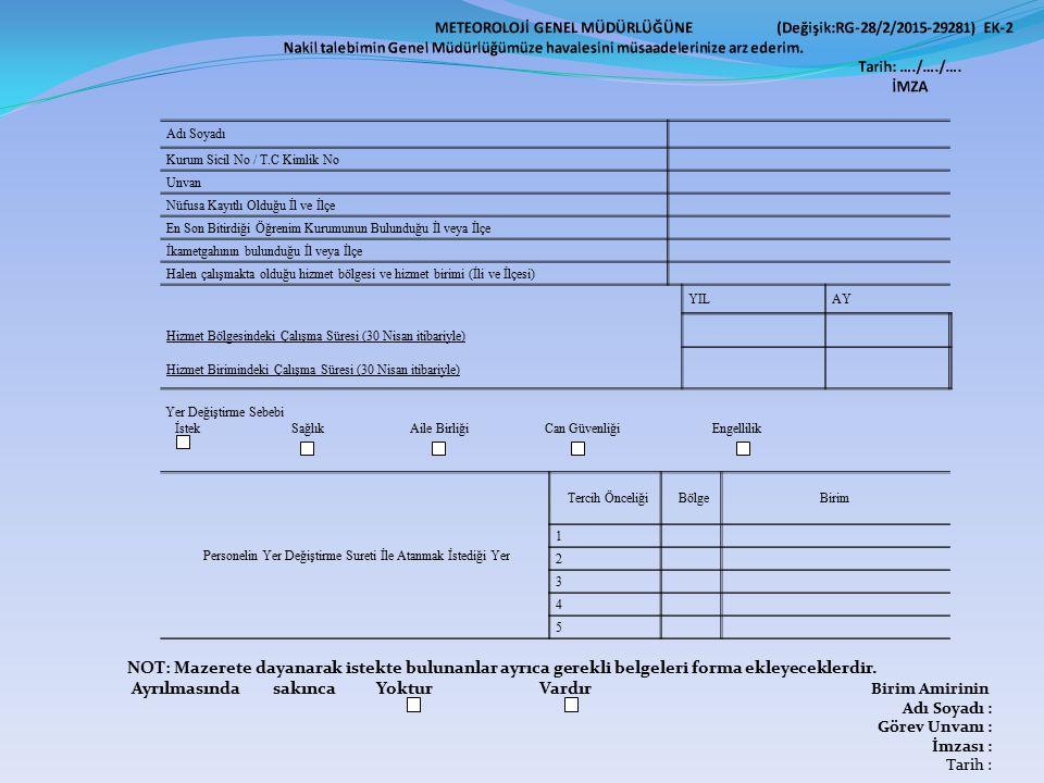 NOT: Mazerete dayanarak istekte bulunanlar ayrıca gerekli belgeleri forma ekleyeceklerdir.