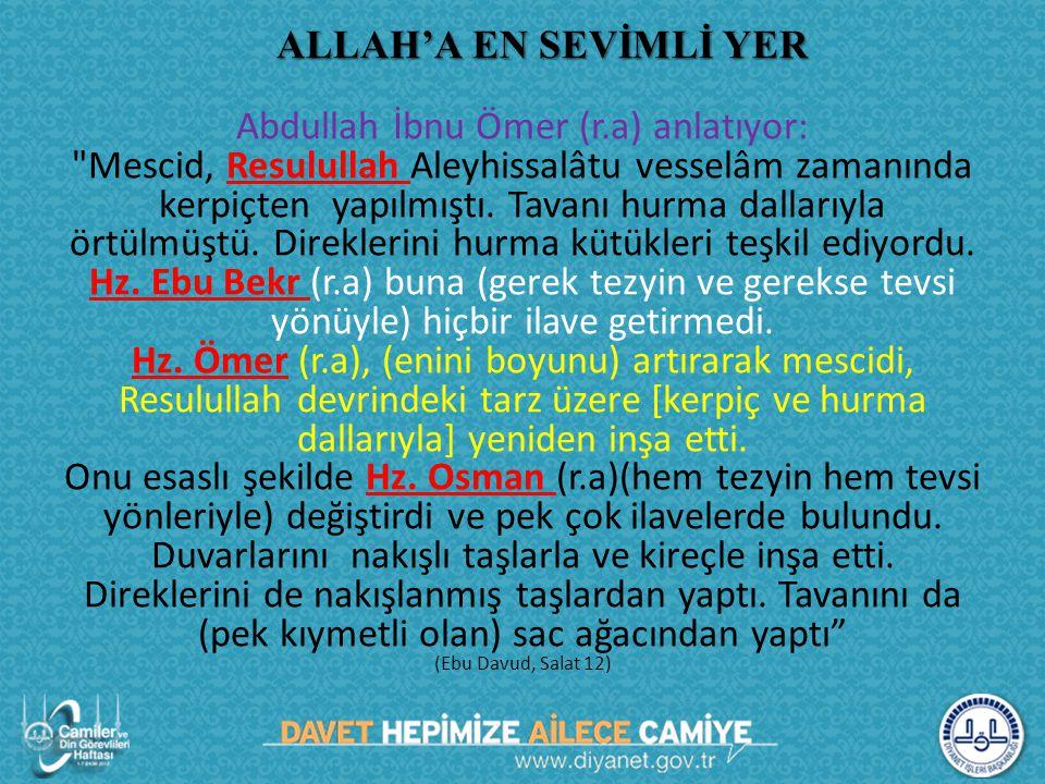 Abdullah İbnu Ömer (r.a) anlatıyor:
