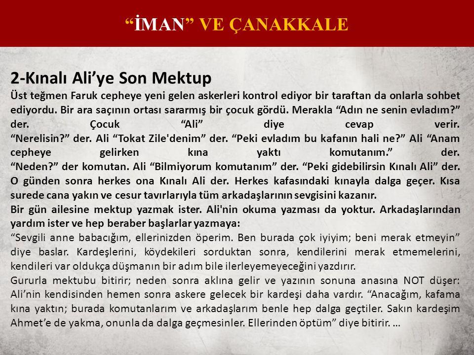 2-Kınalı Ali'ye Son Mektup Üst teğmen Faruk cepheye yeni gelen askerleri kontrol ediyor bir taraftan da onlarla sohbet ediyordu.