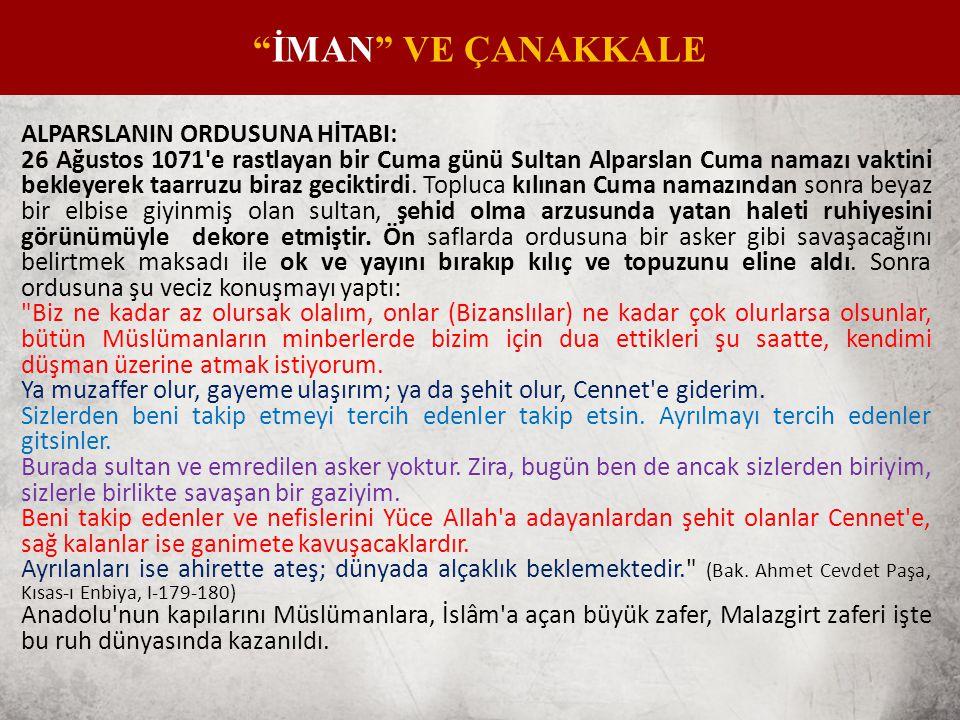 ALPARSLANIN ORDUSUNA HİTABI: 26 Ağustos 1071 e rastlayan bir Cuma günü Sultan Alparslan Cuma namazı vaktini bekleyerek taarruzu biraz geciktirdi.