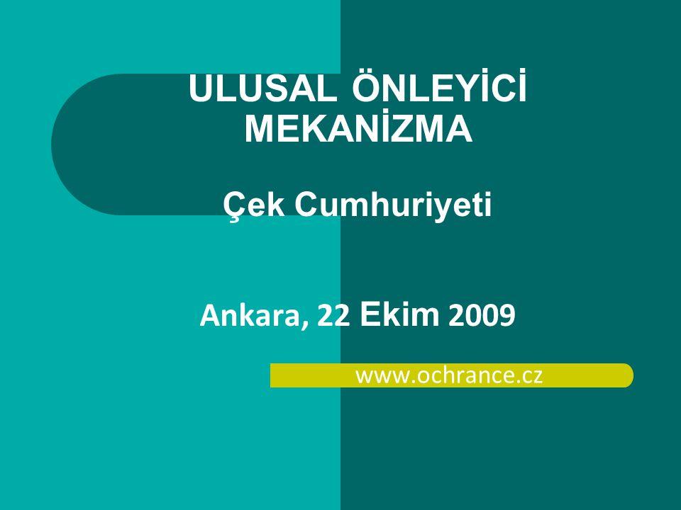YASAL ARKAPLAN OPCAT ( Çek Cumhuriyeti imzalama tarihi 13.09.2004; onama tarihi 10.07.2006) 349/1999 sayılı İnsan Hakları Kamu Denetçisi (Ombudsman) Kanunu'na yapılan değişiklik – 01.01.2006 tarihinden itibaren yürürlüğe girdi.