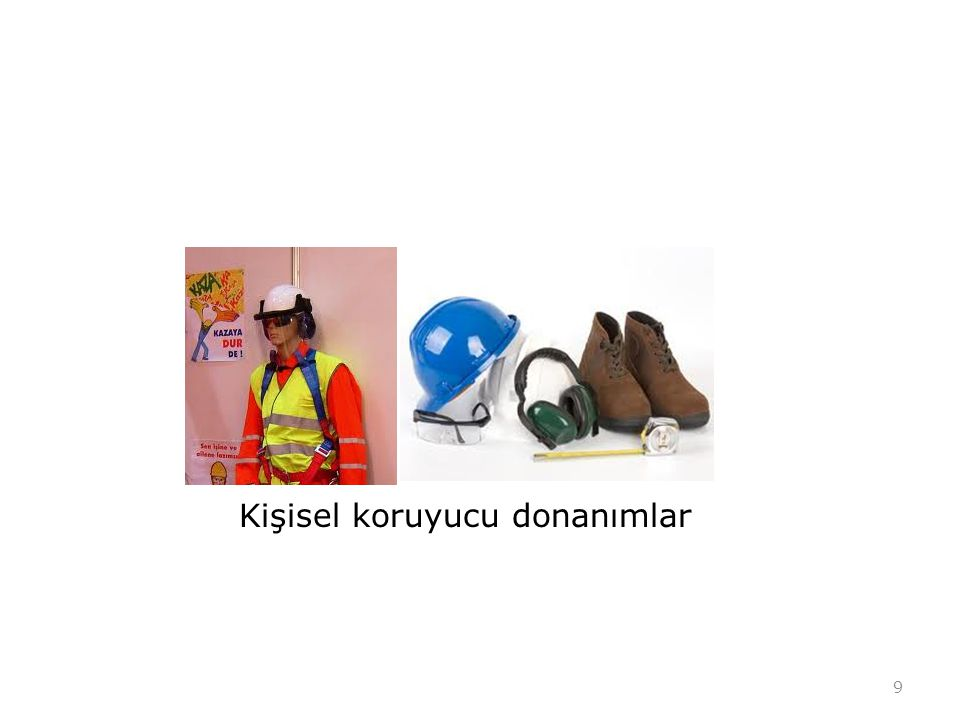 Kişisel Koruyucu Donanımlar (KKD) Kişisel koruyucu donanımlar, kişiyi çalıştığı işin zararlarından koruyabilecek, zararlı etkileri en aza indirebilecek özellikte olmalıdır.