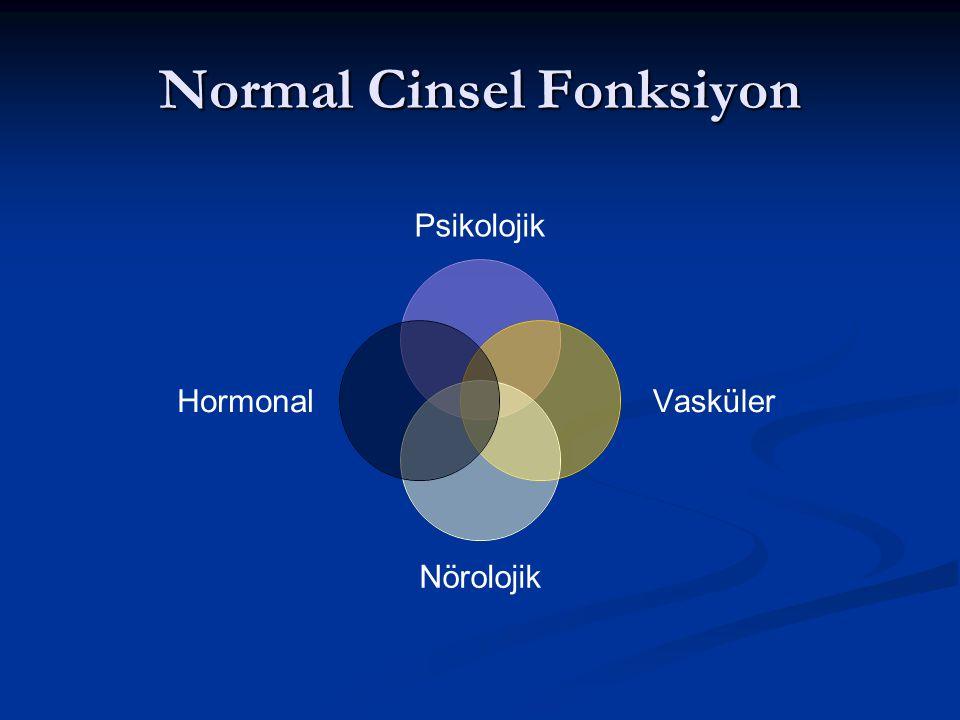 Normal Cinsel Fonksiyon Psikolojik Vasküler Nörolojik Hormonal