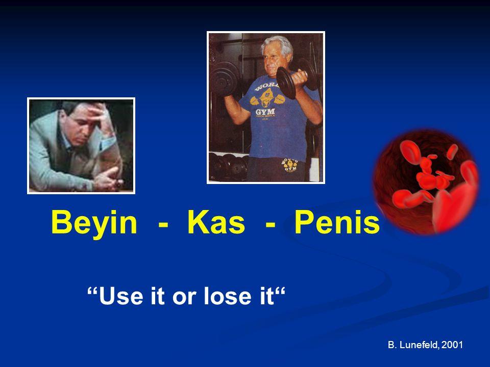 "B. Lunefeld, 2001 ""Use it or lose it"" Beyin - Kas - Penis"