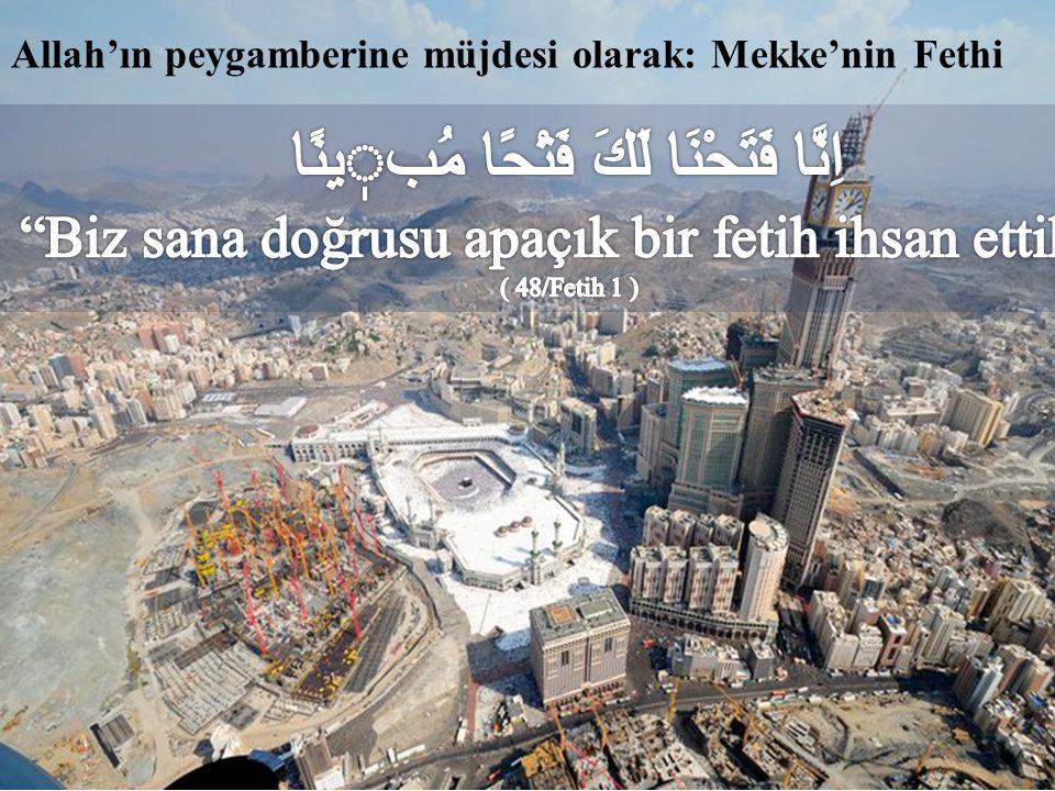 Allah'ın peygamberine müjdesi olarak: Mekke'nin Fethi