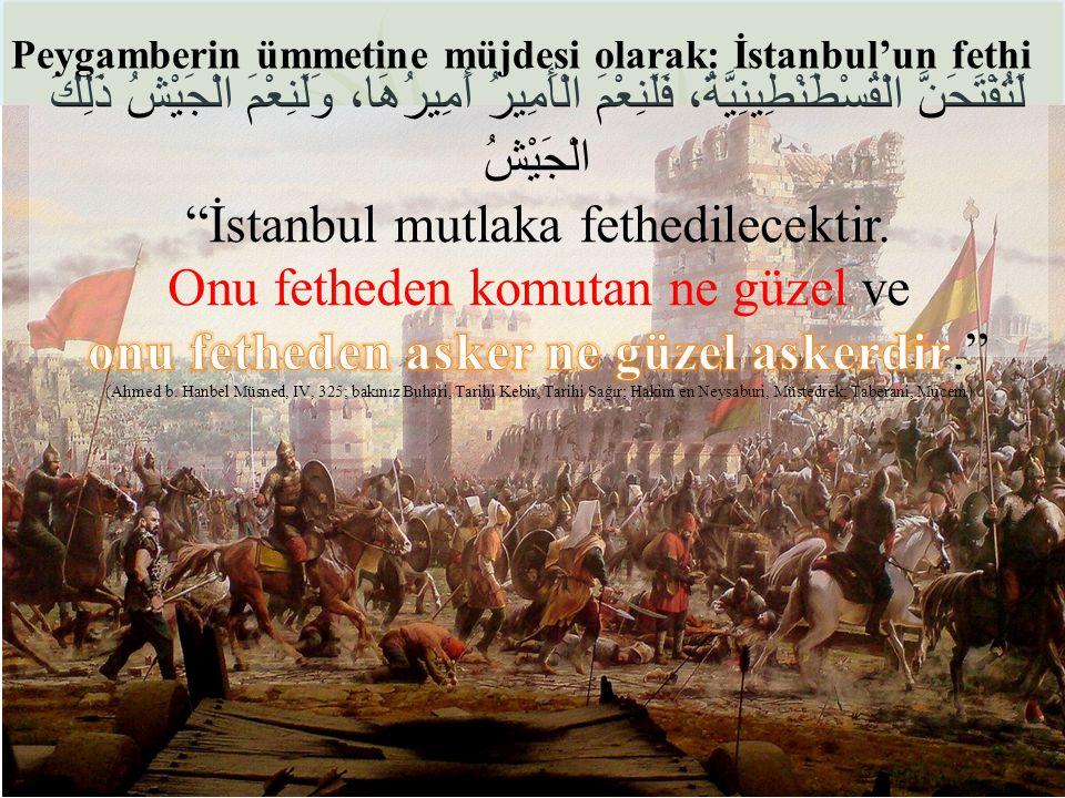 Peygamberin ümmetine müjdesi olarak: İstanbul'un fethi