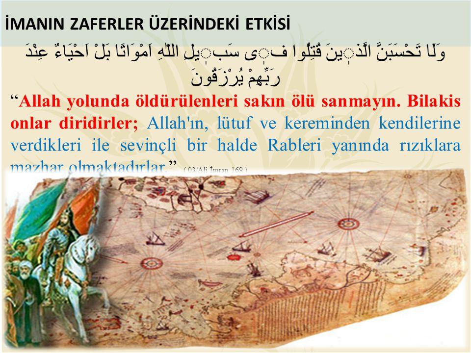 """İMANIN ZAFERLER ÜZERİNDEKİ ETKİSİ وَلَا تَحْسَبَنَّ الَّذينَ قُتِلُوا فى سَبيلِ اللّٰهِ اَمْوَاتًا بَلْ اَحْيَاءٌ عِنْدَ رَبِّهِمْ يُرْزَقُونَ """"Allah"""