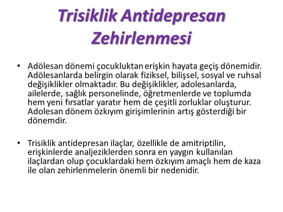 Trisiklik Antidepresan Zehirlenmesi Adölesan dönemi çocukluktan erişkin hayata geçiş dönemidir.