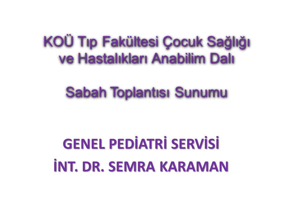 GENEL PEDİATRİ SERVİSİ İNT. DR.