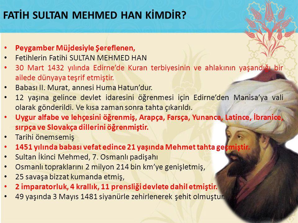 Peygamber Müjdesiyle Şereflenen, Fetihlerin Fatihi SULTAN MEHMED HAN 30 Mart 1432 yılında Edirne'de Kuran terbiyesinin ve ahlakının yaşandığı bir aile