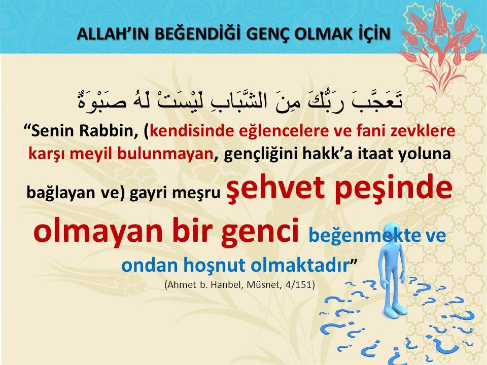 """ALLAH'IN BEĞENDİĞİ GENÇ OLMAK İÇİN تَعَجَّبَ رَبُّكَ مِنَ الشَّبَابِ لَيْسَتْ لَهُ صَبْوَةٌ """"Senin Rabbin, (kendisinde eğlencelere ve fani zevklere ka"""